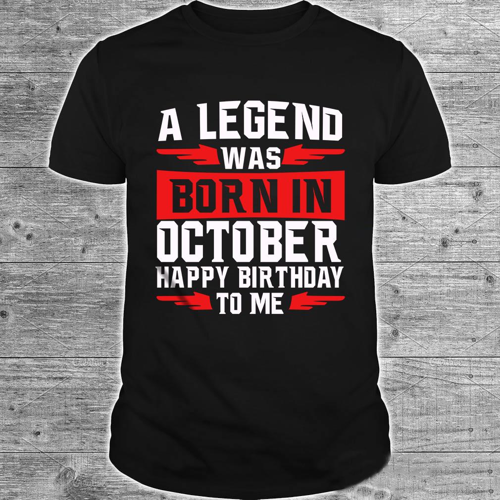 A Legend Was Born In October Happy Birthday To Me Sweatshirt