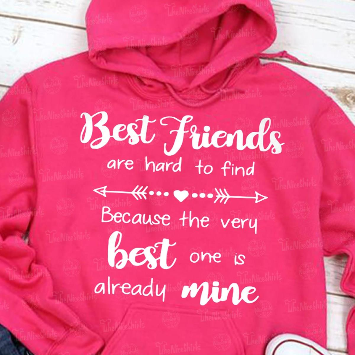 Best Friend Are Hard To Find Shirt