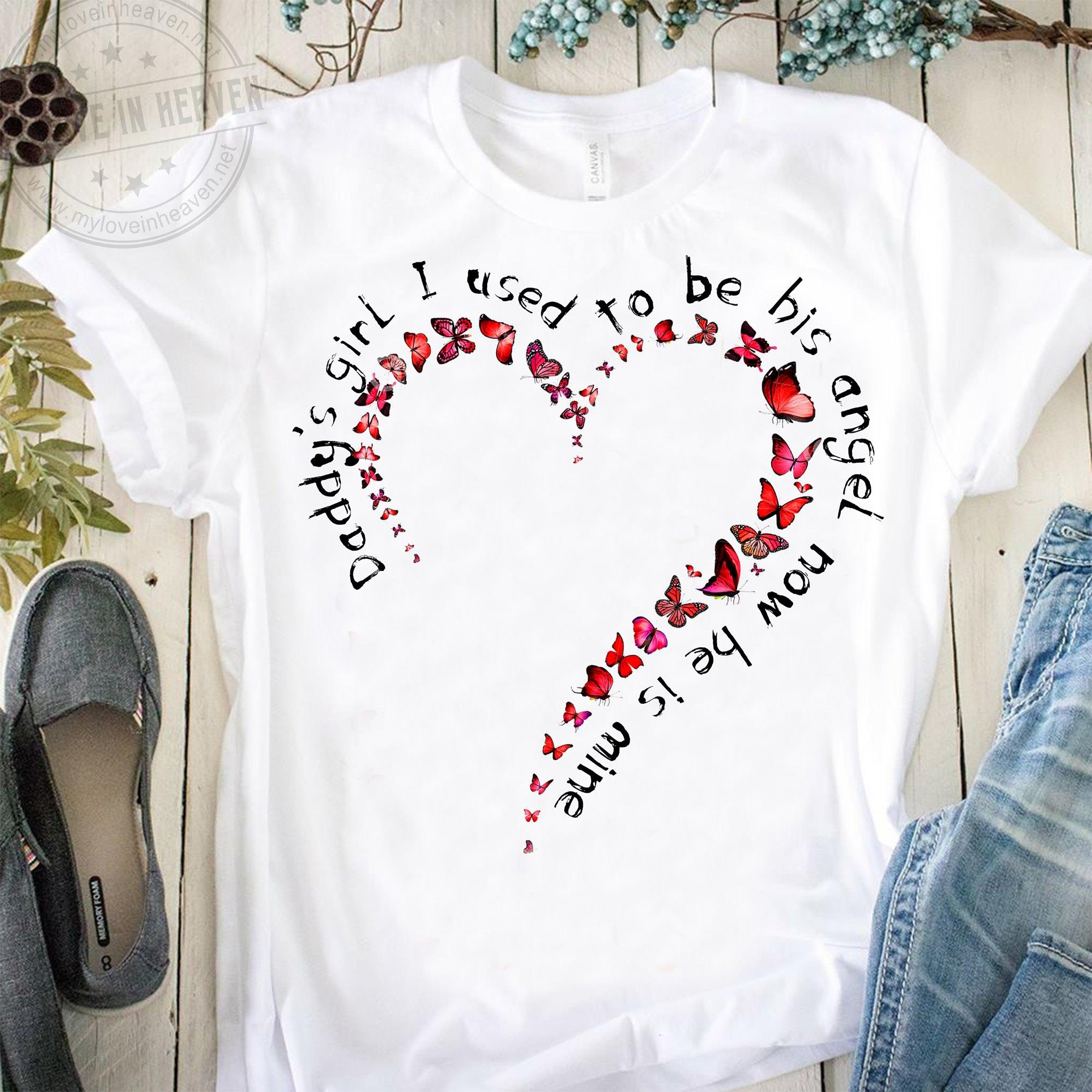 Daddy's Girl I Used To Be His Angel Now He Is Mine Shirt