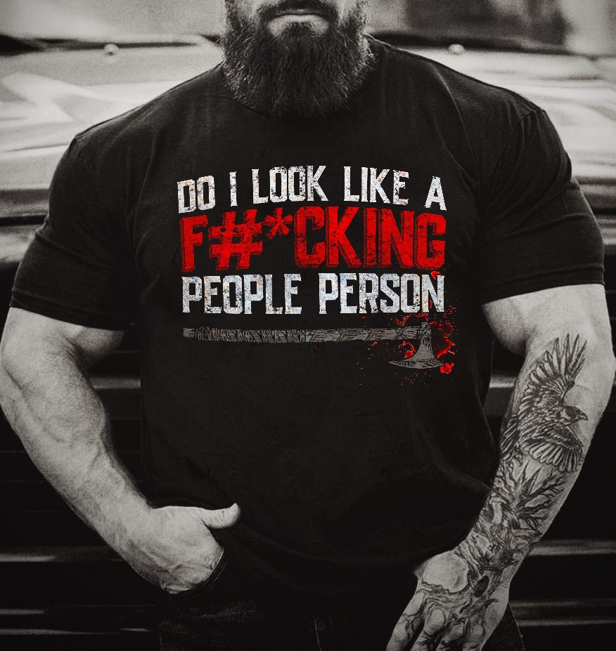 Do I Look Like A F#-cking People Person Hoodie