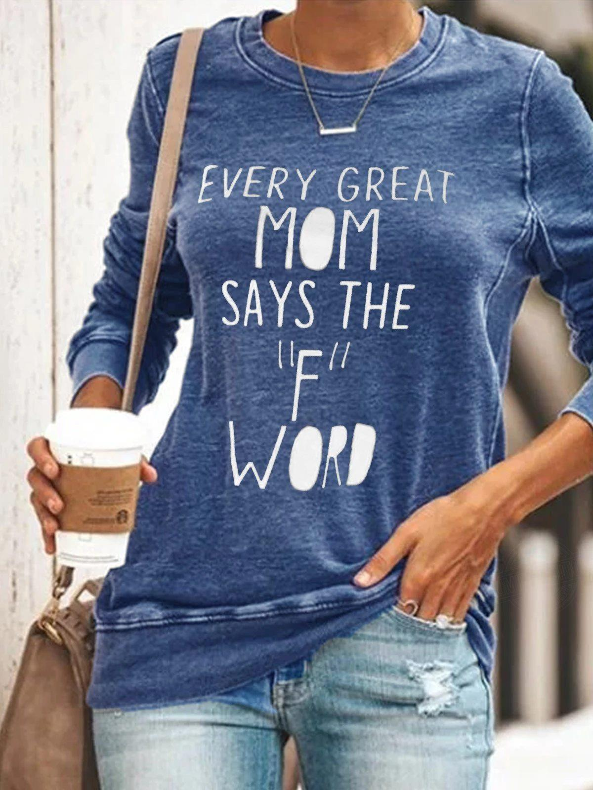 Every Great Mom Says The F Word Shirt