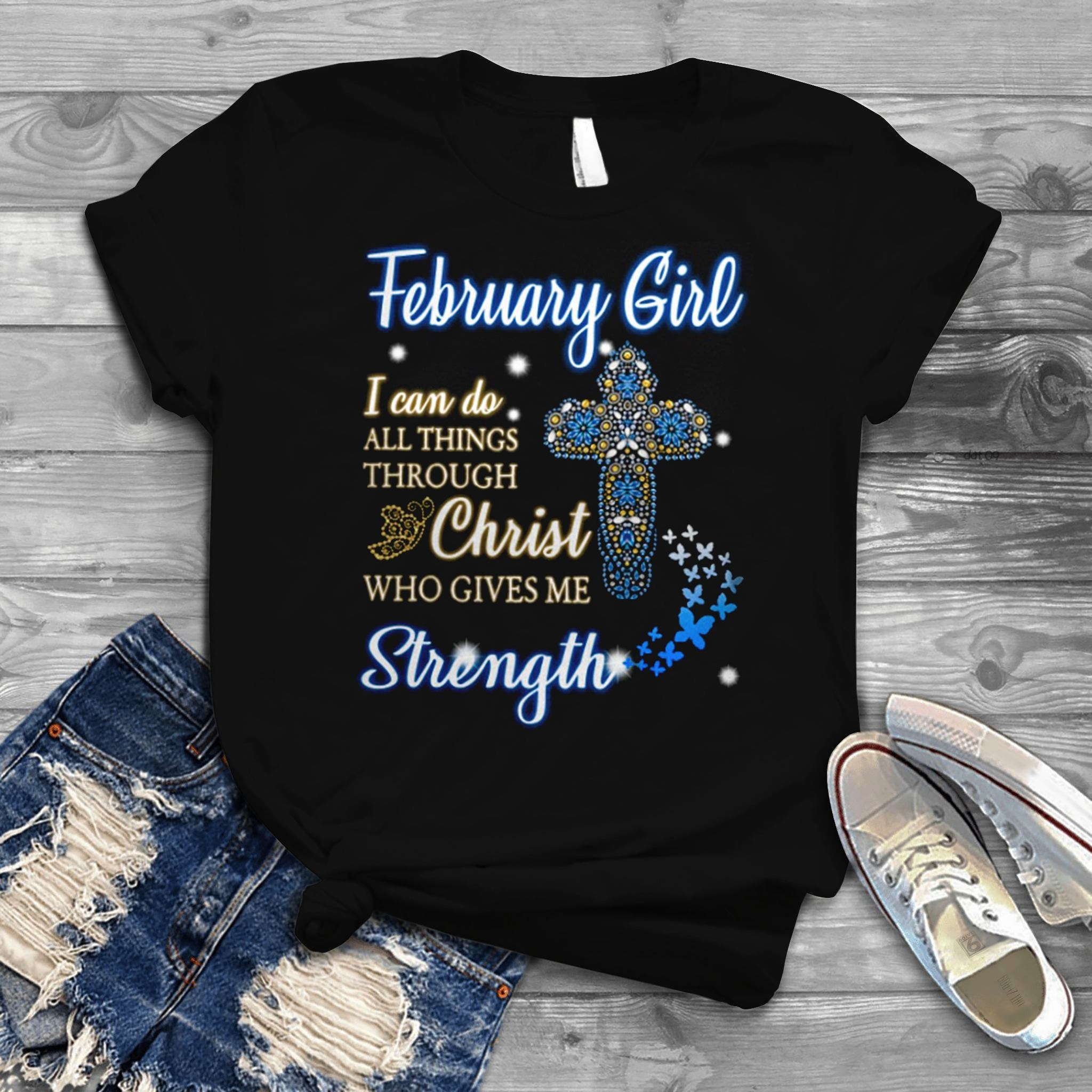 February Girl I Can Do All Things Through Christ Who Gives Me Strength Hoodie