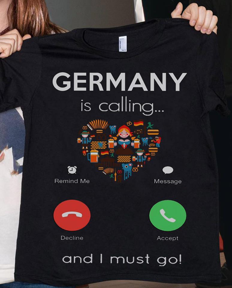 Germany Is Calling And I Must Go Women T-Shirt