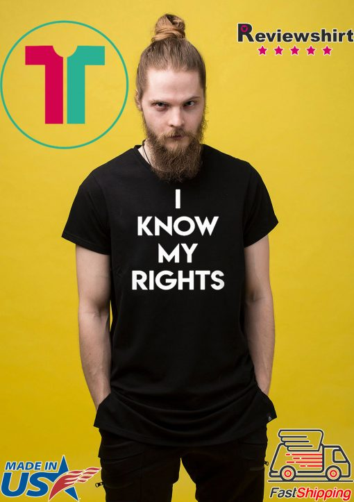 I KNOW MY RIGHTS Long Sleeve T-Shirt
