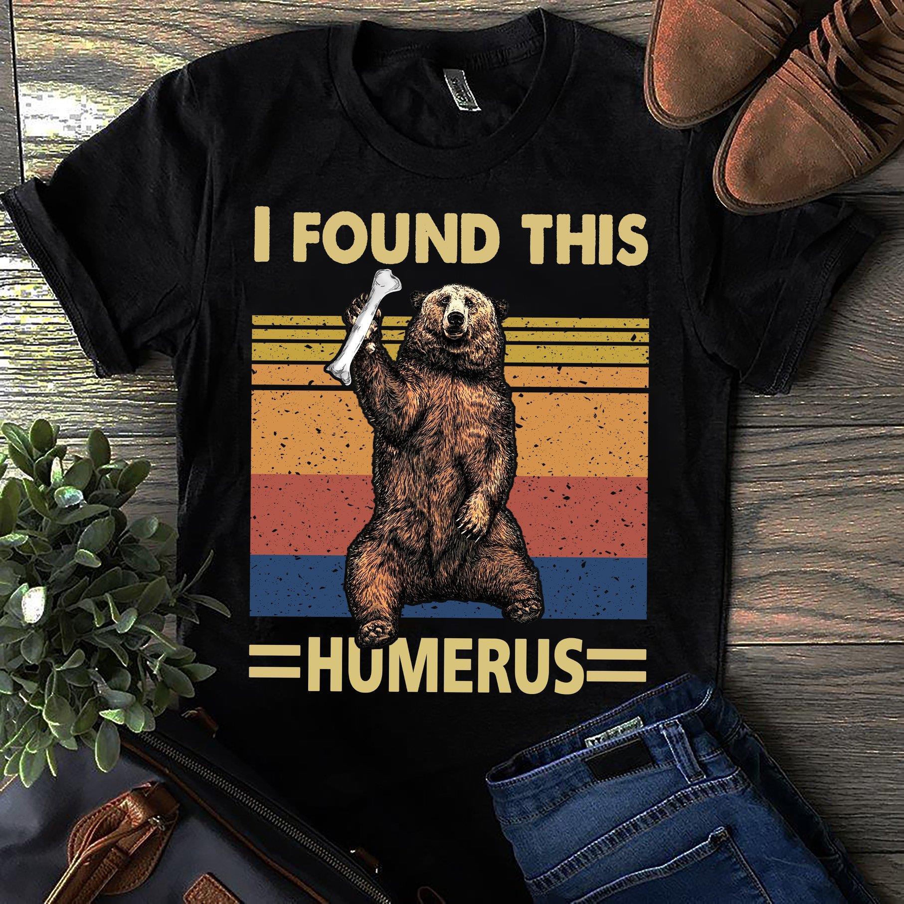I found this humerus Bear Shirt