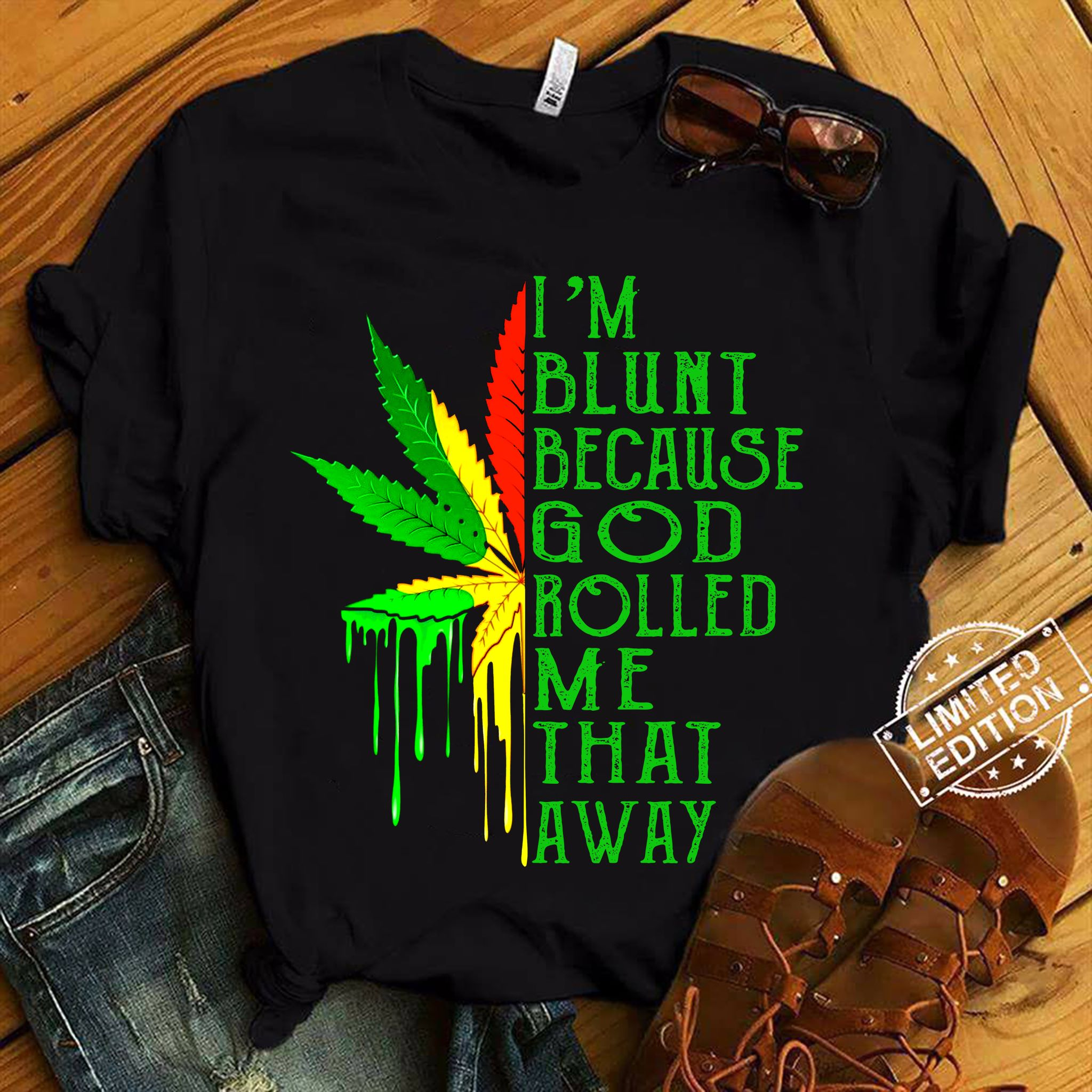 I'm Blunt Because God Rolled Me That Away Hoodie