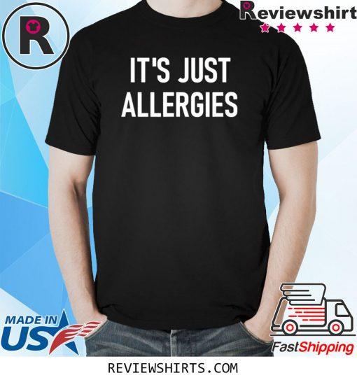 It's Just Allergies Hoodie