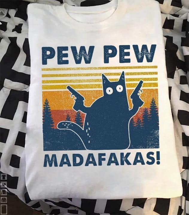 Pew Pew Madafakas Shirt