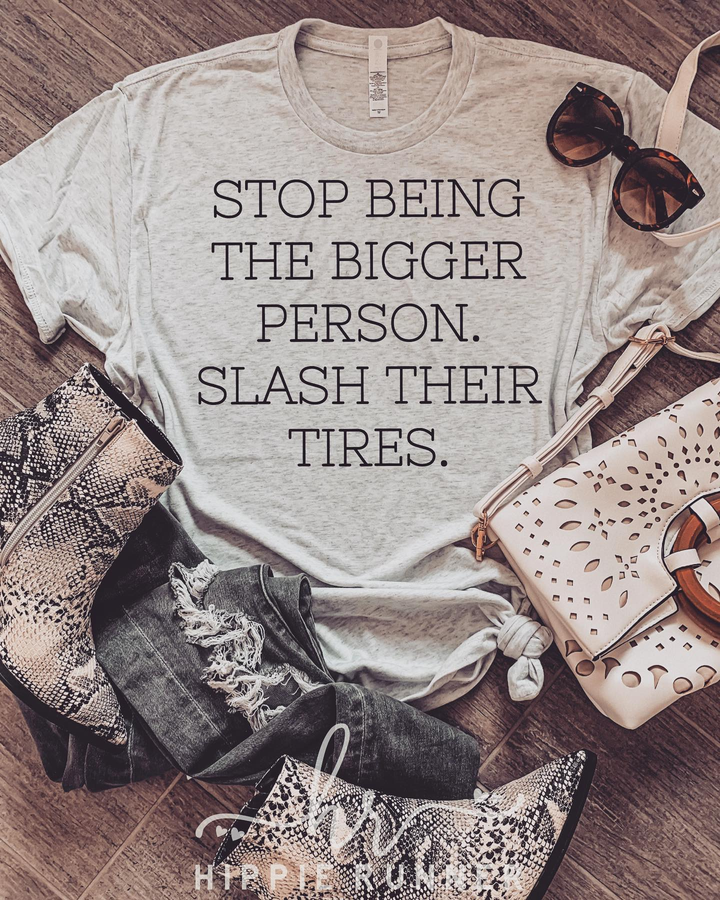 Stop Being The Bigger Person Slash Their Tires Women T-Shirt