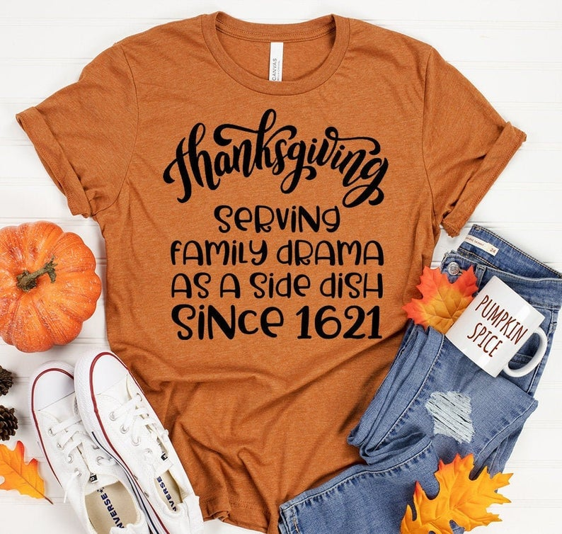 Thanksgiving Serving Family Drama As A Side Dish Since 1621 Women T-Shirt