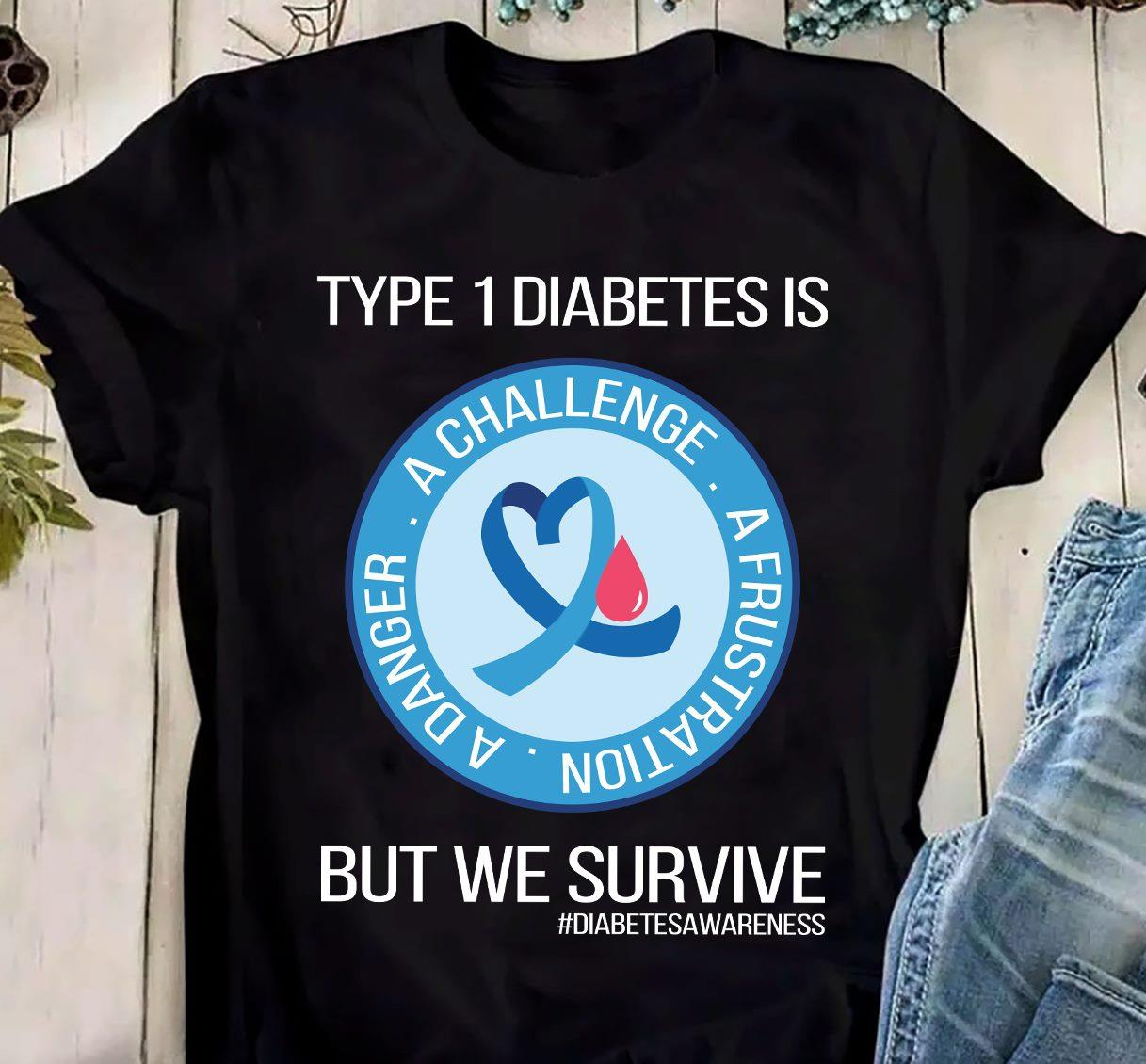 Type 1 Diabetes Is A Challenge A Frustration Shirt